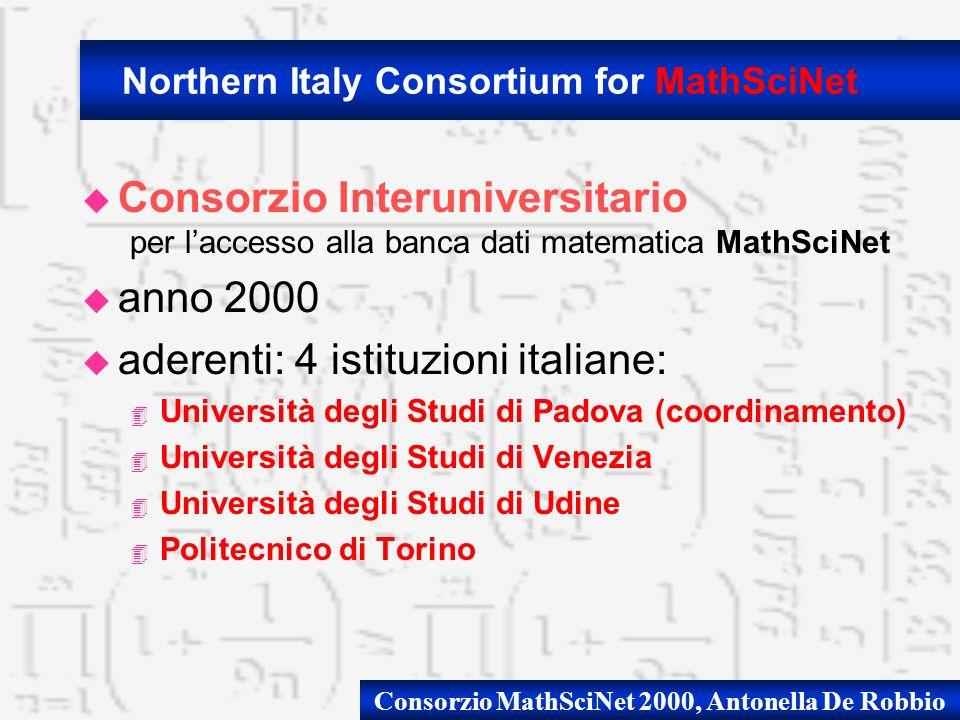 u Consorzio Interuniversitario per laccesso alla banca dati matematica MathSciNet u anno 2000 u aderenti: 4 istituzioni italiane: 4 Università degli S