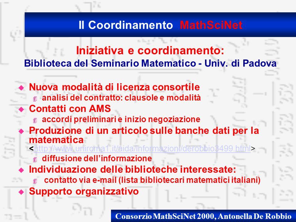 Consorzio MathSciNet 2000, Antonella De Robbio Iniziativa e coordinamento: Biblioteca del Seminario Matematico - Univ. di Padova u Nuova modalità di l