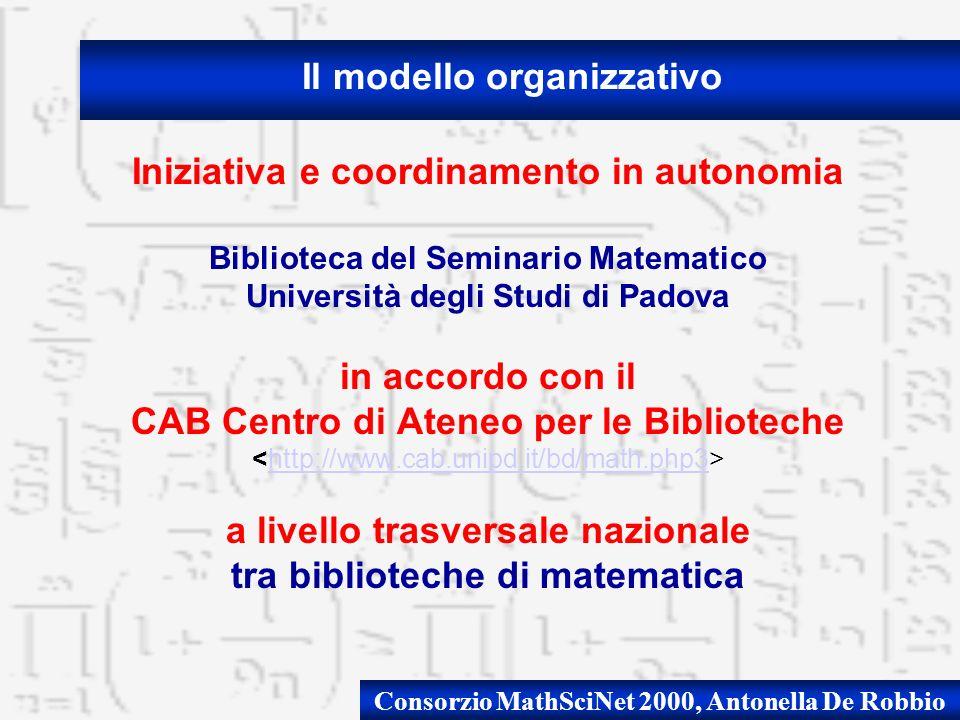 Consorzio MathSciNet 2000, Antonella De Robbio Iniziativa e coordinamento in autonomia Biblioteca del Seminario Matematico Università degli Studi di P