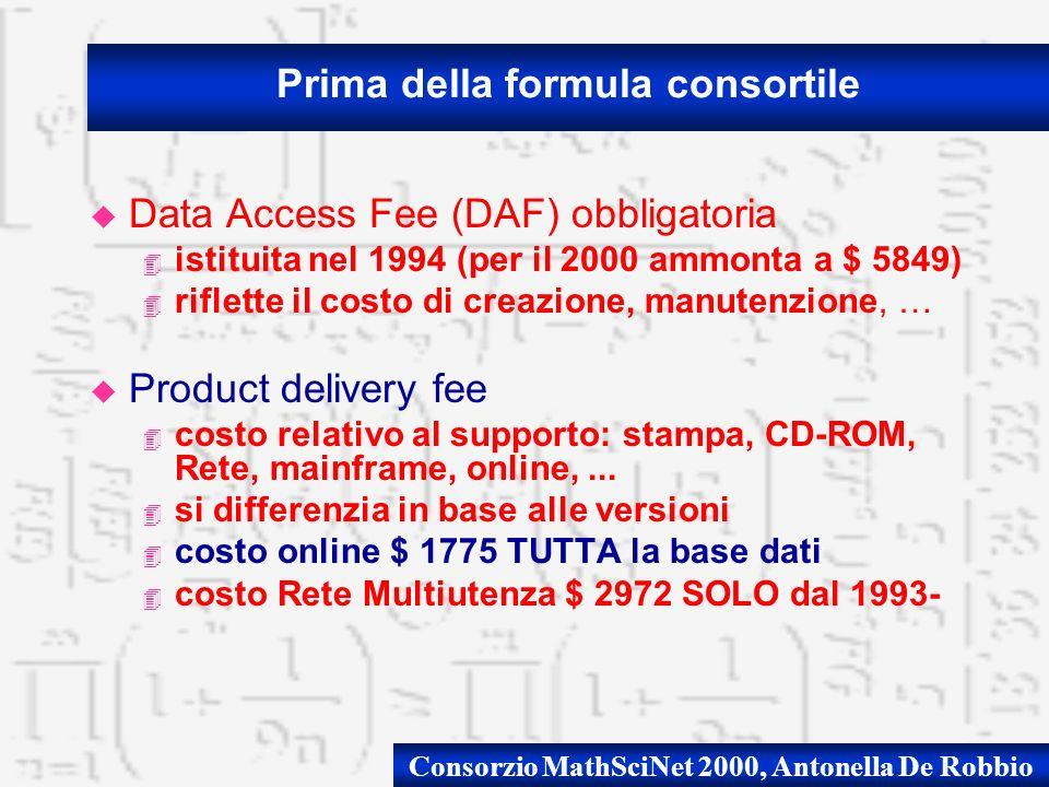 u Data Access Fee (DAF) obbligatoria 4 istituita nel 1994 (per il 2000 ammonta a $ 5849) 4 riflette il costo di creazione, manutenzione, … u Product delivery fee 4 costo relativo al supporto: stampa, CD-ROM, Rete, mainframe, online,...