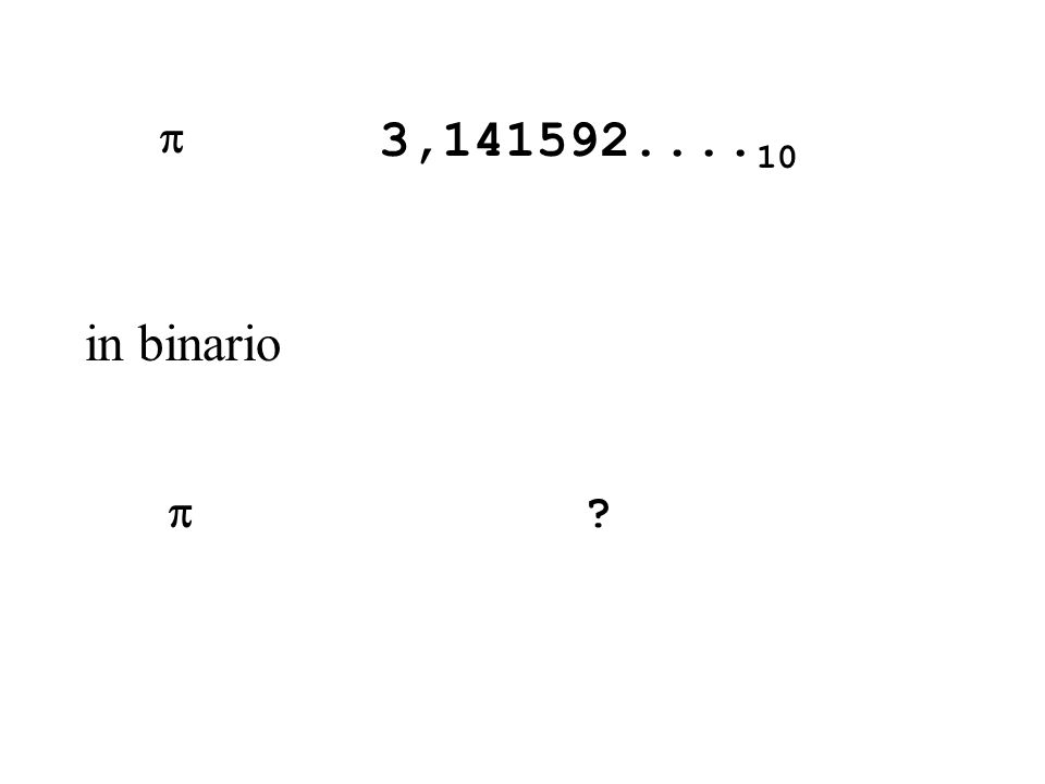 REALE BINARIO cosa significa una parte frazionaria binaria: 0,1101001 2 -1 + 2 -2 + 2 -4 + 2 -7