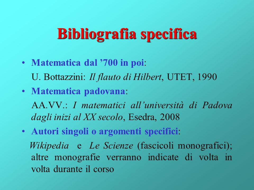 Bibliografia specifica Matematica dal 700 in poi: U.