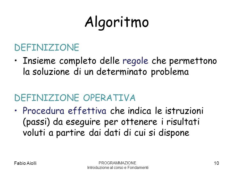 Algoritmo DEFINIZIONE Insieme completo delle regole che permettono la soluzione di un determinato problema DEFINIZIONE OPERATIVA Procedura effettiva c