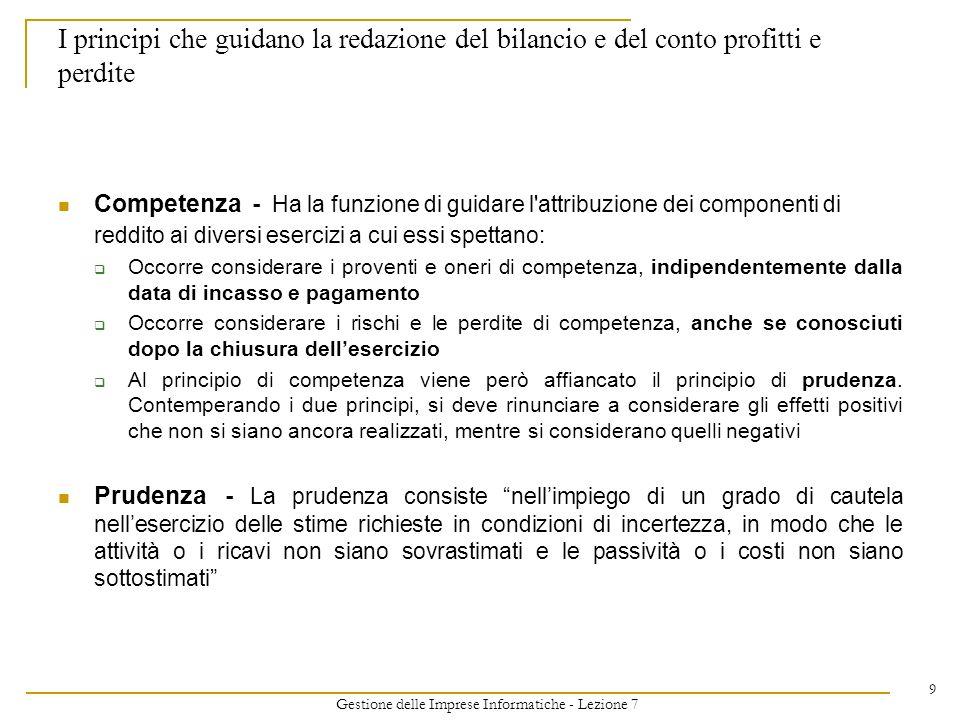 Gestione delle Imprese Informatiche - Lezione 7 9 Competenza - Ha la funzione di guidare l'attribuzione dei componenti di reddito ai diversi esercizi