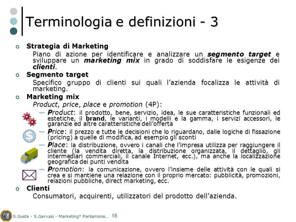 S.Guida - S.Gervasi - Marketing? Parliamone… 18 Terminologia e definizioni - 3 Strategia di Marketing Strategia di Marketing Piano di azione per ident