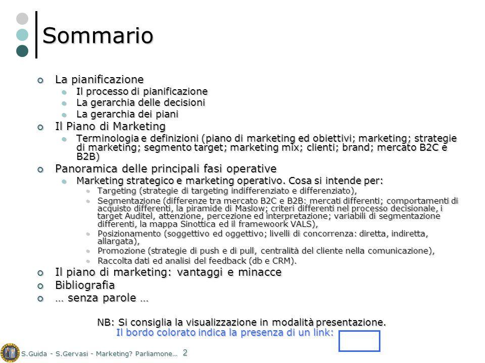 S.Guida - S.Gervasi - Marketing? Parliamone… 2 Sommario La pianificazione La pianificazione Il processo di pianificazione Il processo di pianificazion