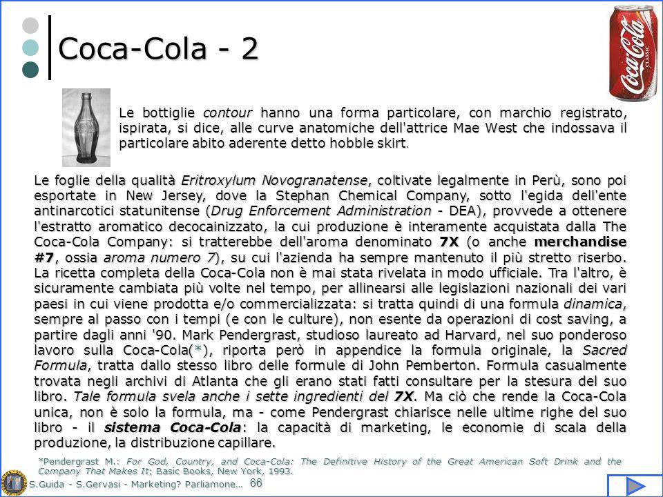 S.Guida - S.Gervasi - Marketing? Parliamone… 66 Coca-Cola - 2 Le bottiglie contour hanno una forma particolare, con marchio registrato, ispirata, si d
