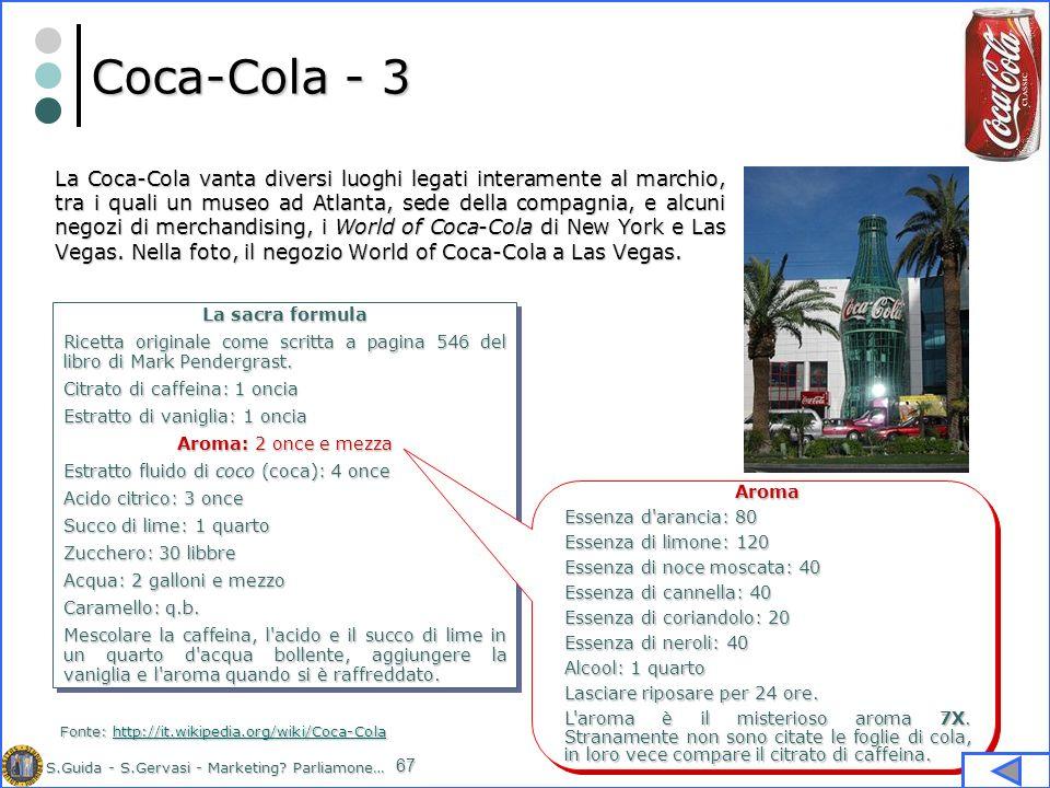 S.Guida - S.Gervasi - Marketing? Parliamone… 67 Coca-Cola - 3 La Coca-Cola vanta diversi luoghi legati interamente al marchio, tra i quali un museo ad