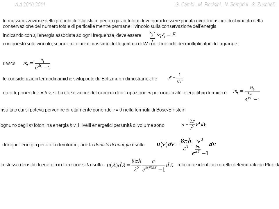 con questo solo vincolo, si può calcolare il massimo del logaritmo di W con il metodo dei moltiplicatori di Lagrange: le considerazioni termodinamiche