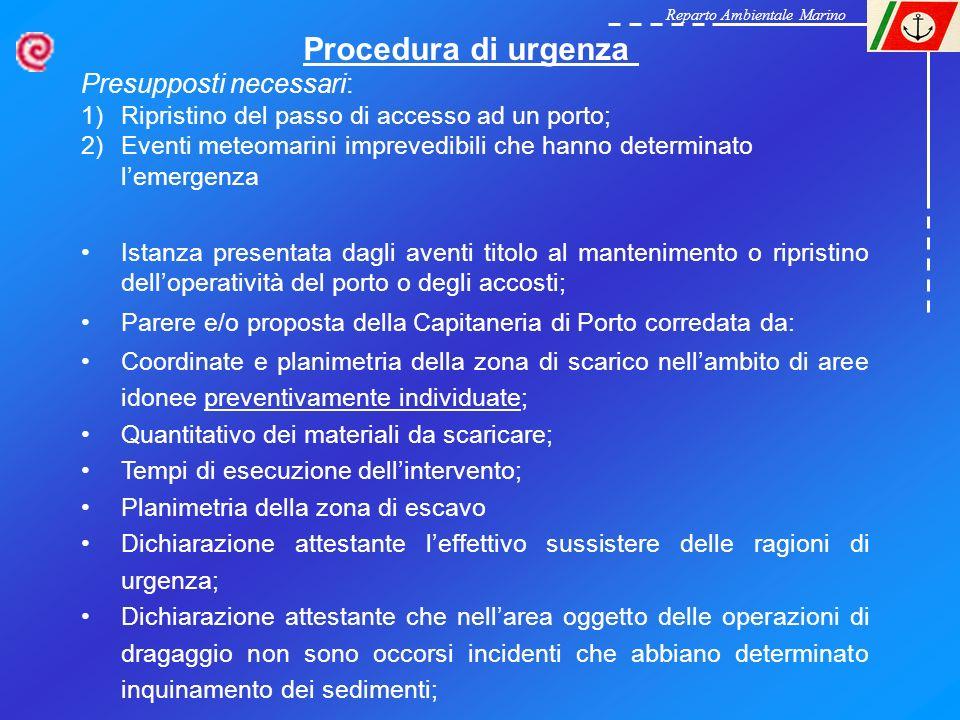 Reparto Ambientale Marino Procedura di urgenza Presupposti necessari: 1)Ripristino del passo di accesso ad un porto; 2)Eventi meteomarini imprevedibil