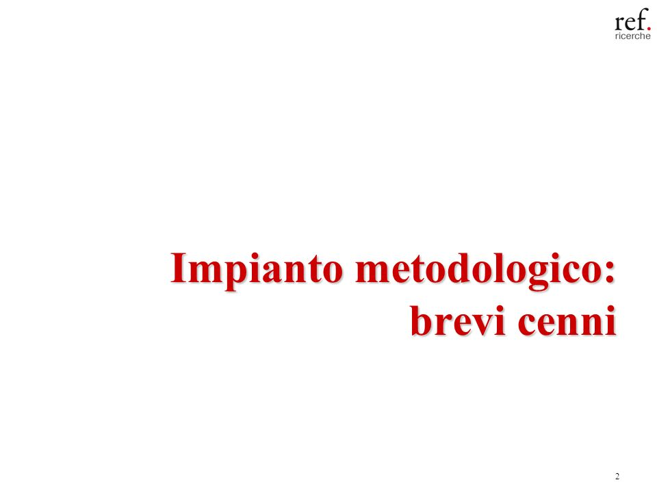 2 Impianto metodologico: brevi cenni