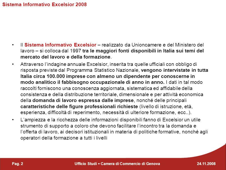 Il Sistema Informativo Excelsior – realizzato da Unioncamere e del Ministero del lavoro – si colloca dal 1997 tra le maggiori fonti disponibili in Italia sui temi del mercato del lavoro e della formazione.