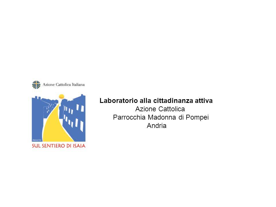 Laboratorio alla cittadinanza attiva Azione Cattolica Parrocchia Madonna di Pompei Andria