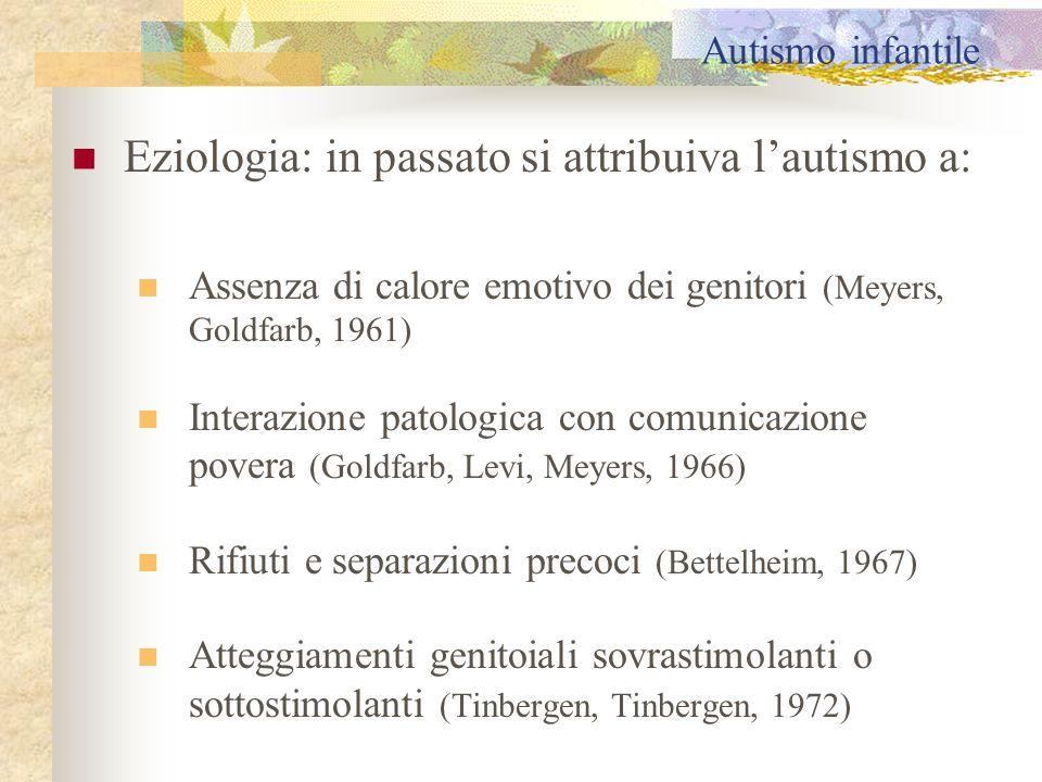 Autismo infantile … I dati più recenti indicano Che ci sono fattori organici che interferiscono nello sviluppo del sistema nervoso centrale (Giovanardi, Rossi, 2001)