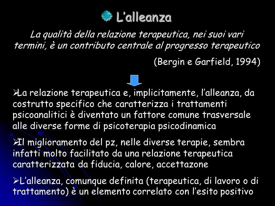 Lalleanza Lalleanza La qualità della relazione terapeutica, nei suoi vari termini, è un contributo centrale al progresso terapeutico (Bergin e Garfiel