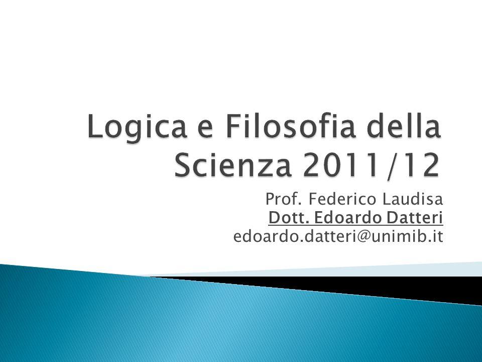 Prof. Federico Laudisa Dott. Edoardo Datteri edoardo.datteri@unimib.it