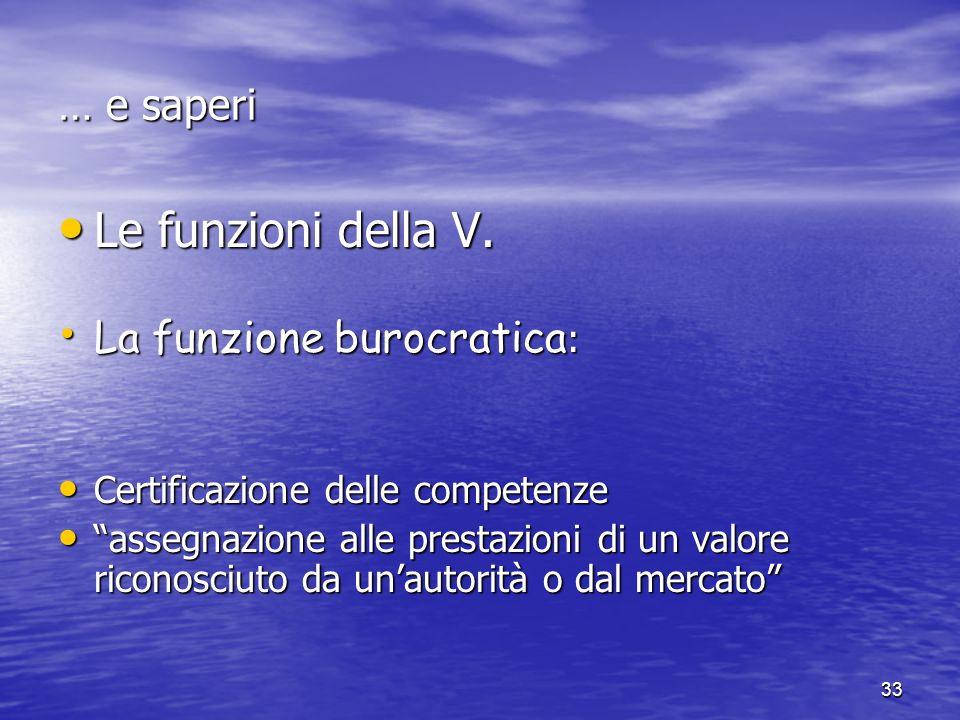 33 … e saperi Le funzioni della V. Le funzioni della V.