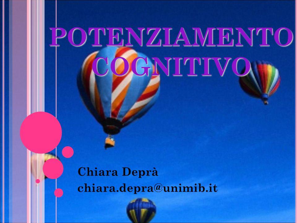 POTENZIAMENTO COGNITIVO Chiara Deprà chiara.depra@unimib.it
