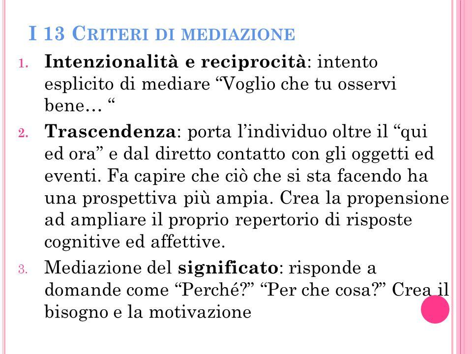 I 13 C RITERI DI MEDIAZIONE 1.