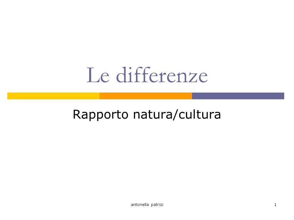 antonella patrizi1 Le differenze Rapporto natura/cultura