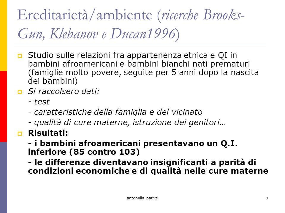 antonella patrizi9 Deficit e handicap sociale (Mc Dermott e Varenne 1996) Tema della ricerca: Processo che trasforma un deficit in una differenza sociale