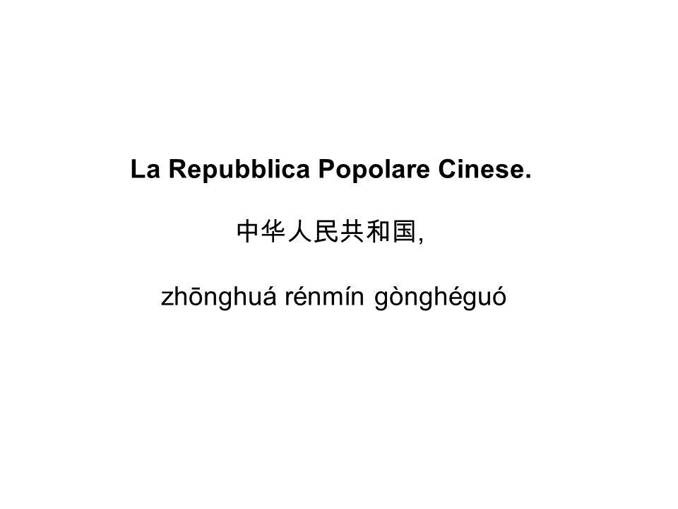 La Repubblica Popolare Cinese., zhōnghuá rénmín gònghéguó