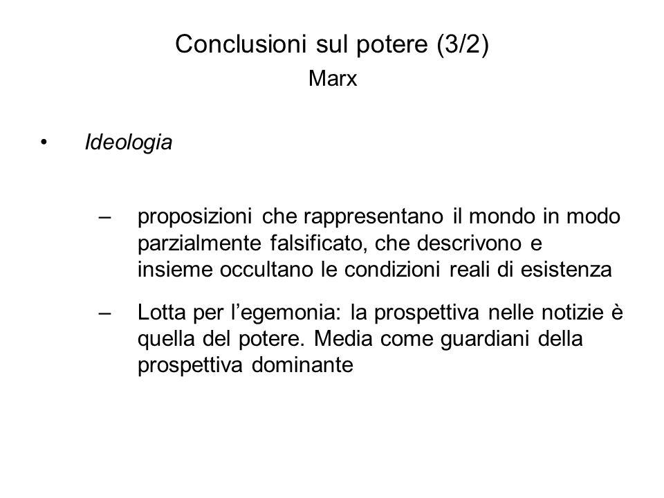 Conclusioni sul potere (3/2) Marx Ideologia –proposizioni che rappresentano il mondo in modo parzialmente falsificato, che descrivono e insieme occult