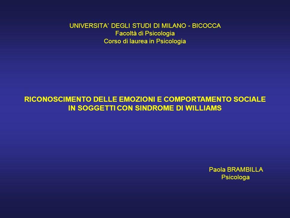 UNIVERSITA DEGLI STUDI DI MILANO - BICOCCA Facoltà di Psicologia Corso di laurea in Psicologia RICONOSCIMENTO DELLE EMOZIONI E COMPORTAMENTO SOCIALE I