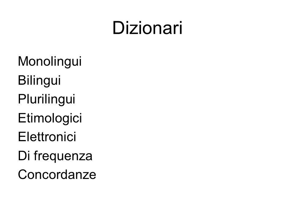 Dizionari Monolingui Bilingui Plurilingui Etimologici Elettronici Di frequenza Concordanze