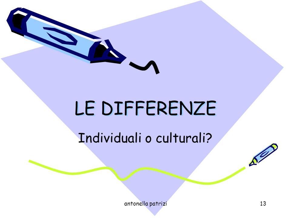 antonella patrizi13 LE DIFFERENZE Individuali o culturali?