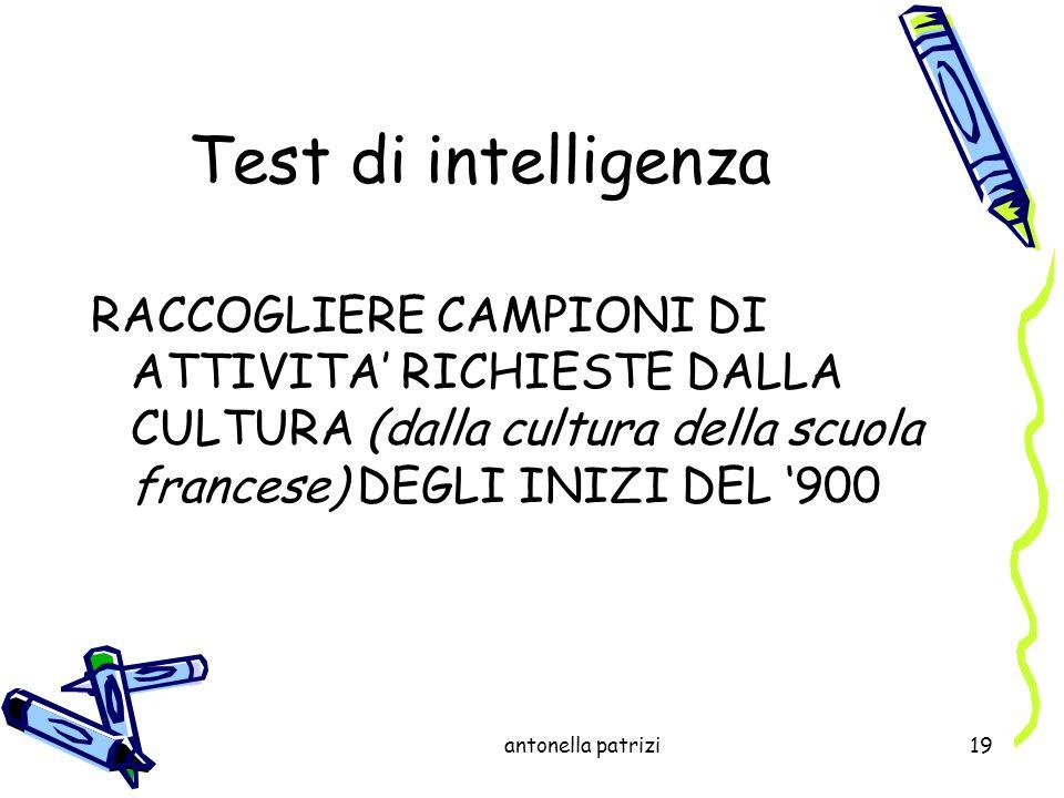 antonella patrizi19 Test di intelligenza RACCOGLIERE CAMPIONI DI ATTIVITA RICHIESTE DALLA CULTURA (dalla cultura della scuola francese) DEGLI INIZI DE