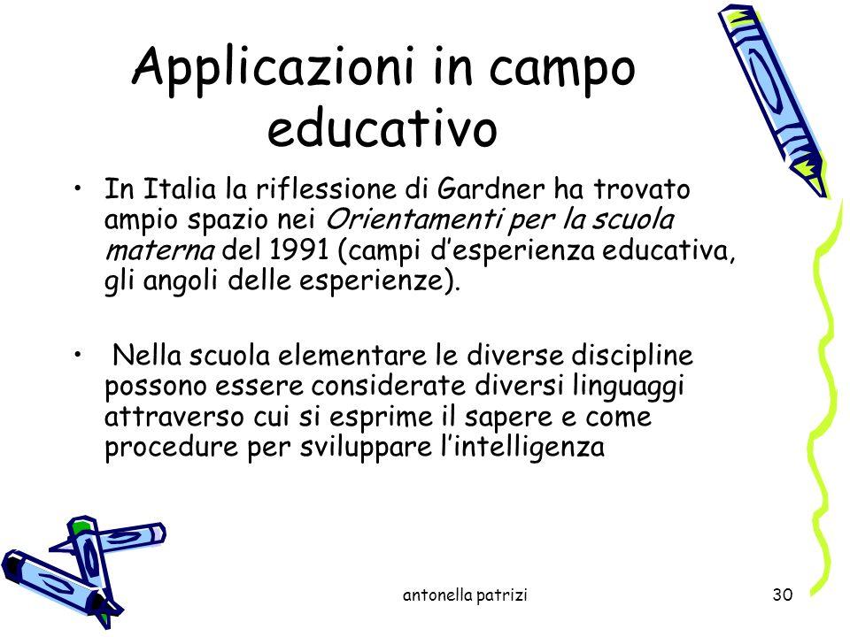 antonella patrizi30 In Italia la riflessione di Gardner ha trovato ampio spazio nei Orientamenti per la scuola materna del 1991 (campi desperienza edu
