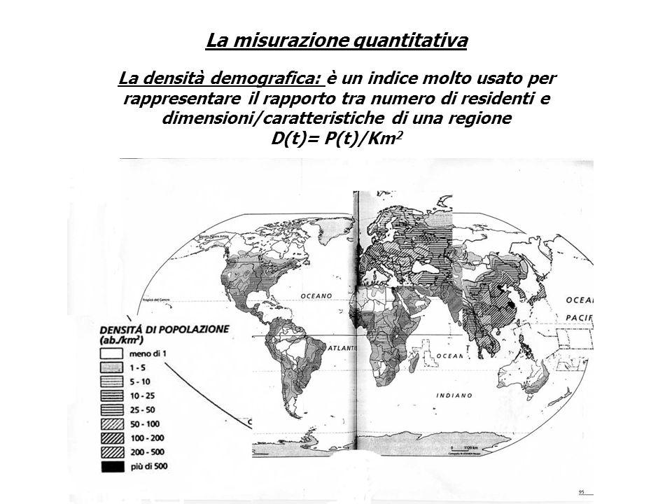 La misurazione quantitativa La densità demografica: è un indice molto usato per rappresentare il rapporto tra numero di residenti e dimensioni/caratte