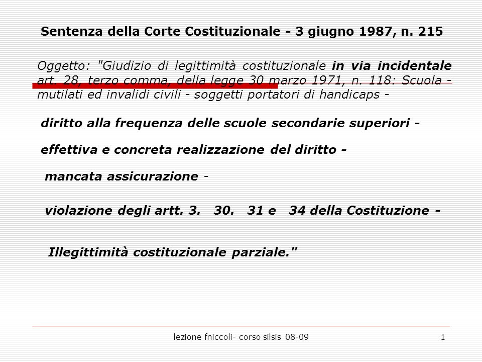 lezione fniccoli- corso silsis 08-091 Sentenza della Corte Costituzionale - 3 giugno 1987, n. 215 Oggetto: