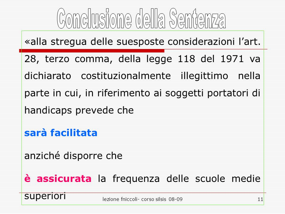 lezione fniccoli- corso silsis 08-0911 «alla stregua delle suesposte considerazioni lart.