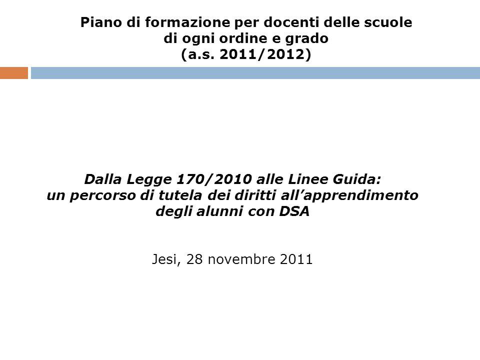 I DSA: unemergenza educativa Condividere i significati Legge n.