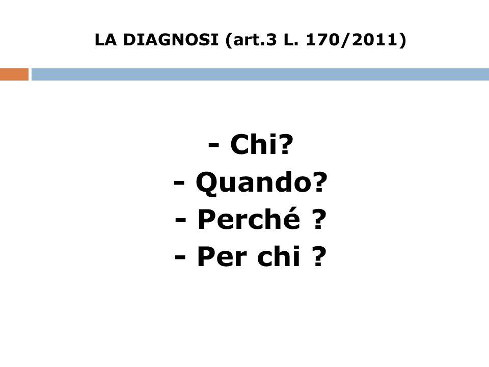 LA DIAGNOSI (art.3 L.170/2011) CHI. ….