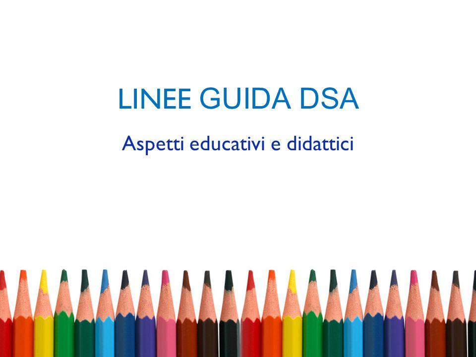 LINEE GUIDA DSA Aspetti educativi e didattici