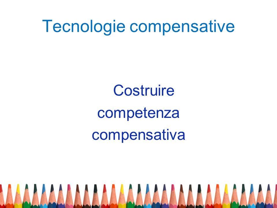 Tecnologie compensative Costruire competenza compensativa