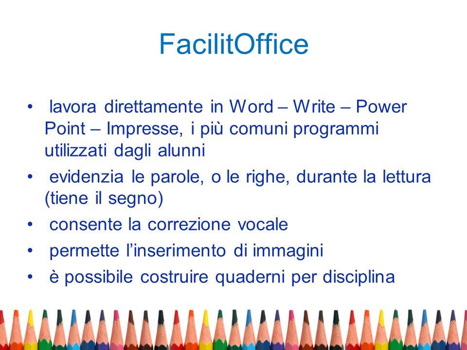 FacilitOffice lavora direttamente in Word – Write – Power Point – Impresse, i più comuni programmi utilizzati dagli alunni evidenzia le parole, o le r