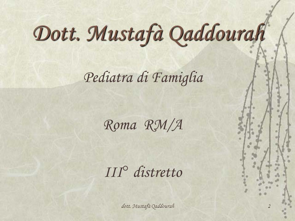 dott. Mustafà Qaddourah2 Dott. Mustafà Qaddourah Pediatra di Famiglia Roma RM/A III° distretto