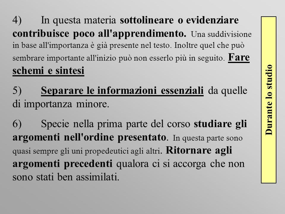 4)In questa materia sottolineare o evidenziare contribuisce poco all'apprendimento. Una suddivisione in base all'importanza è già presente nel testo.