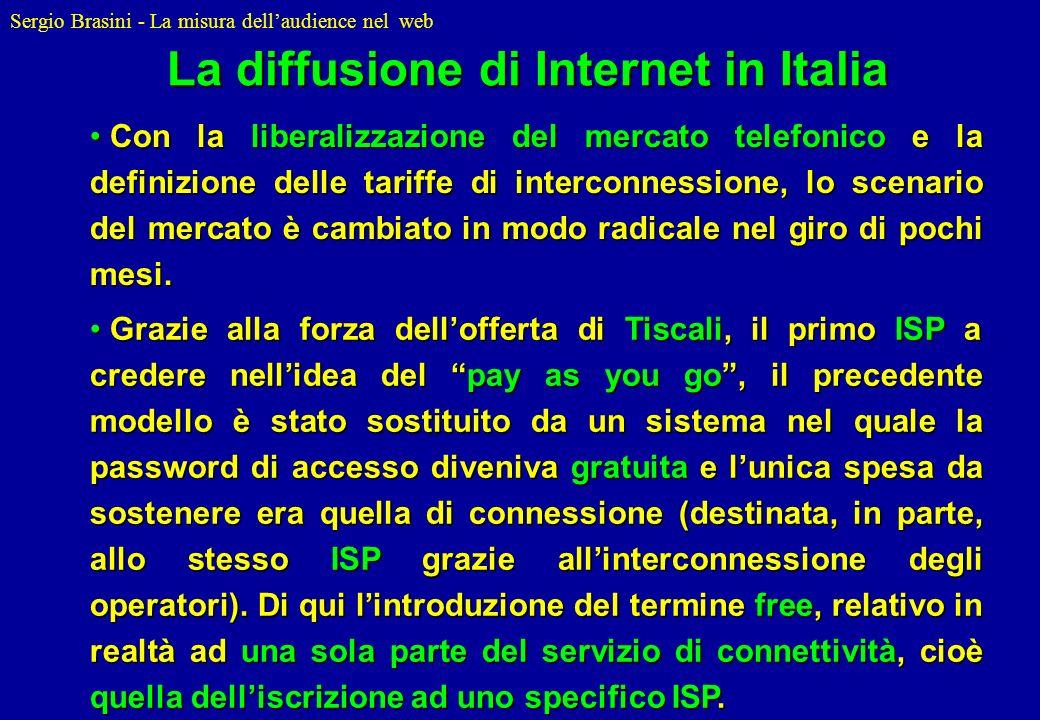 Sergio Brasini - La misura dellaudience nel web Con la liberalizzazione del mercato telefonico e la definizione delle tariffe di interconnessione, lo
