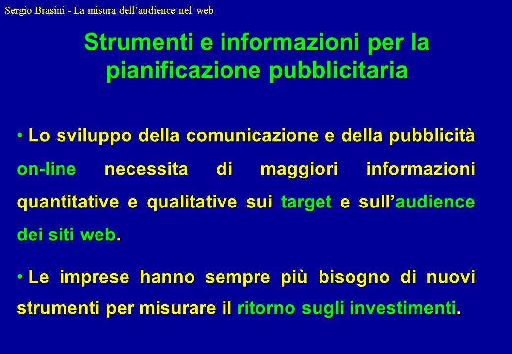 Sergio Brasini - La misura dellaudience nel web Lo sviluppo della comunicazione e della pubblicità on-line necessita di maggiori informazioni quantita