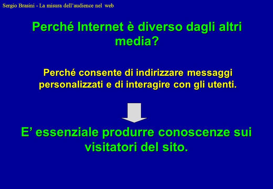 Sergio Brasini - La misura dellaudience nel web Perché Internet è diverso dagli altri media? Perché consente di indirizzare messaggi personalizzati e