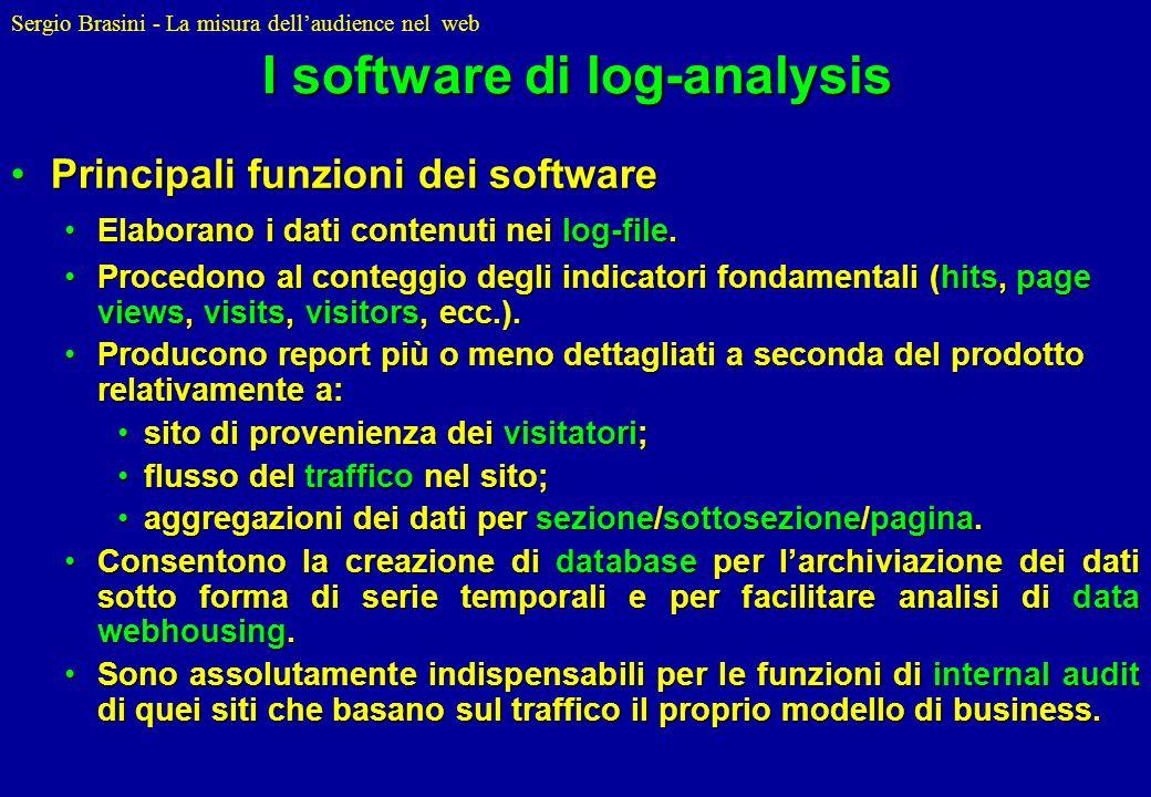 Sergio Brasini - La misura dellaudience nel web I software di log-analysis Principali funzioni dei softwarePrincipali funzioni dei software Elaborano