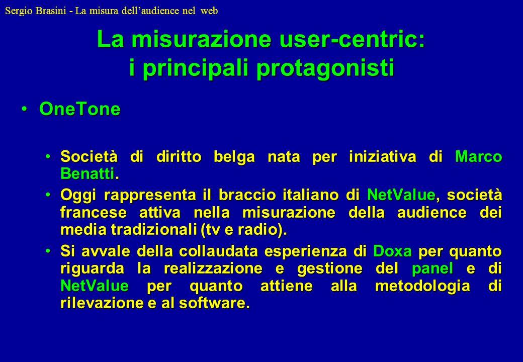 Sergio Brasini - La misura dellaudience nel web La misurazione user-centric: i principali protagonisti OneToneOneTone Società di diritto belga nata pe