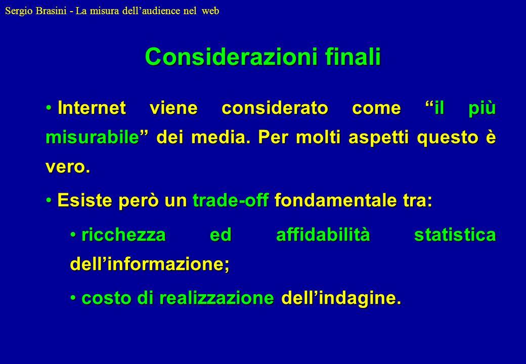 Sergio Brasini - La misura dellaudience nel web Internet viene considerato come il più misurabile dei media. Per molti aspetti questo è vero. Internet