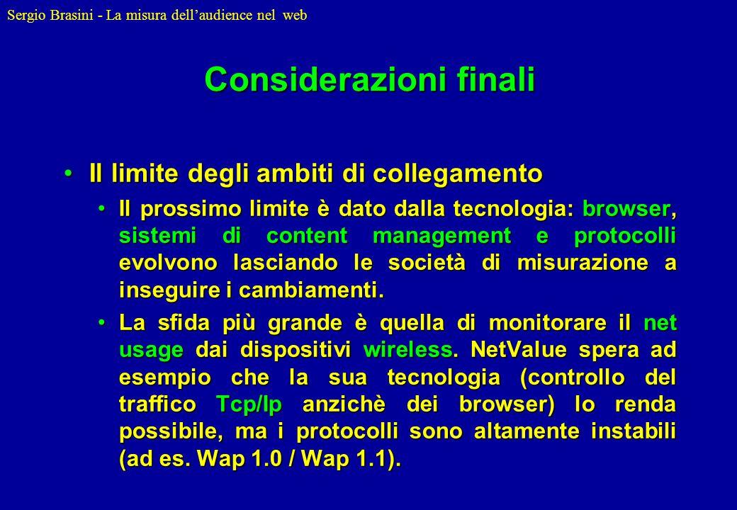 Sergio Brasini - La misura dellaudience nel web Considerazioni finali Il limite degli ambiti di collegamentoIl limite degli ambiti di collegamento Il