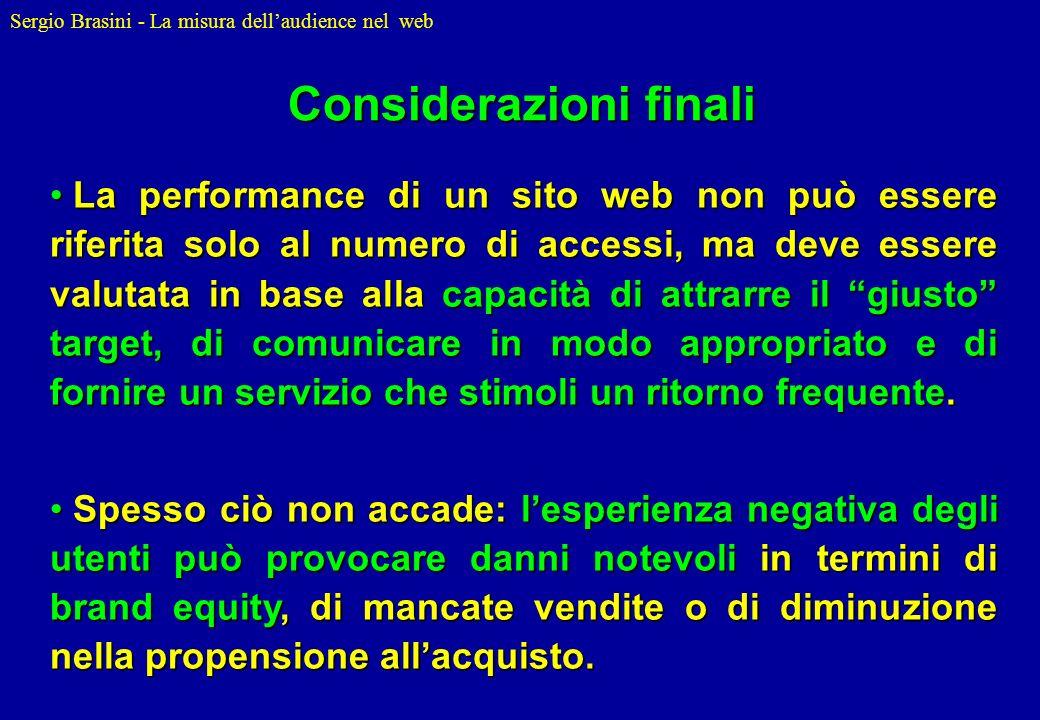 Sergio Brasini - La misura dellaudience nel web La performance di un sito web non può essere riferita solo al numero di accessi, ma deve essere valuta